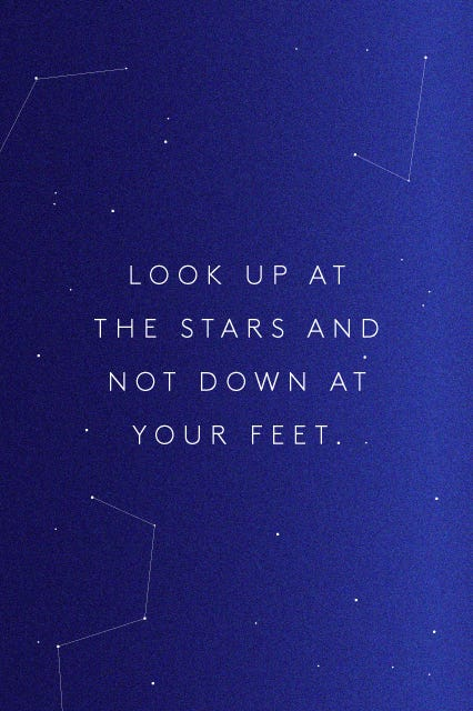 Look up at the stars and not down at your feet // Quotes about self-love that will boost your confidence (via the PumpUp Blog)