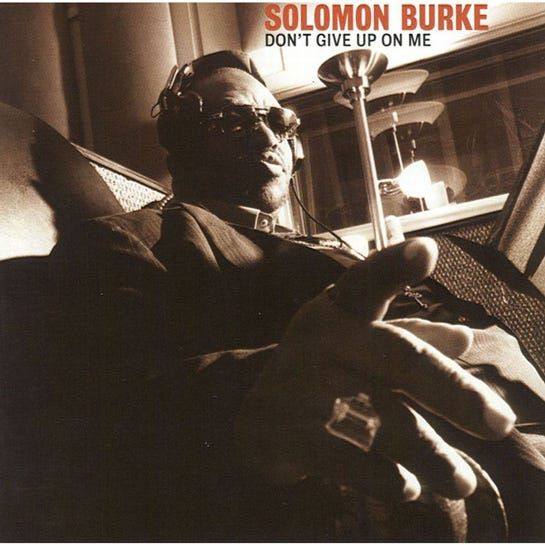 """Don't Give Up On Me,"" Solomon Burke"