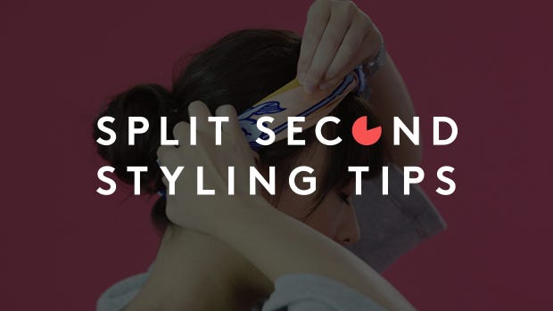 Split Second Styling Tips