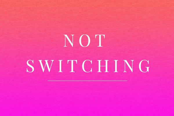 NOT SWITCHING