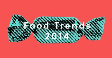 Eat Up! 20 Major Food Trends For 2014