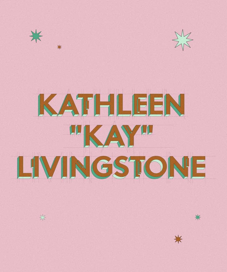 "Graphic of the name Kathleen ""Kay"" Livingstone"